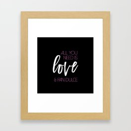 All you need is love & pan dulce Framed Art Print