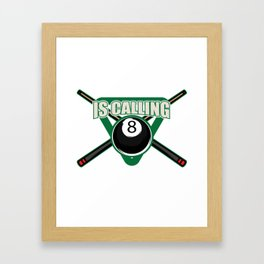 The Pool Hall is Calling and I Must Go Pool Shark T-Shirt Framed Art Print