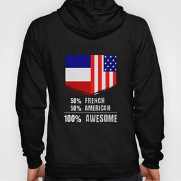 50% French 50% American 100% Awesome Hoody
