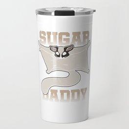 Sugar Daddy Sugar Glider Flying Squirrel Omnivorous Flying Squirrel Arboreal Animal Wildlife Gift Travel Mug