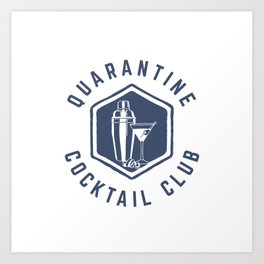 Quarantine Cocktail Club Art Print