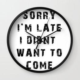 Sorry I'm Late Wall Clock
