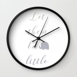 Let them be little Wall Clock