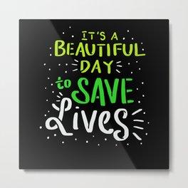 Save Lives - Gift Metal Print