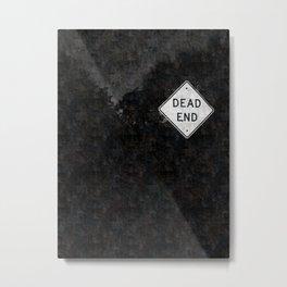 Dead End Metal Print