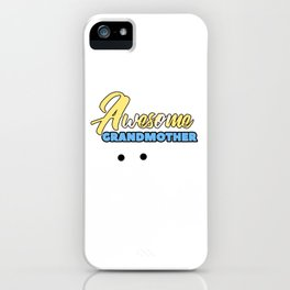 Relatives Family Kinship Ancestry Household Love Bloodline Ancestry Awesome Grandmother Gift iPhone Case
