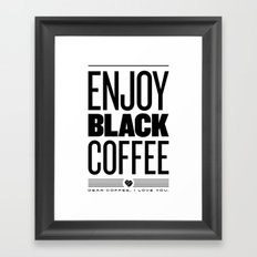 Enjoy Black Coffee Framed Art Print
