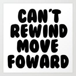 Can't Rewind Art Print
