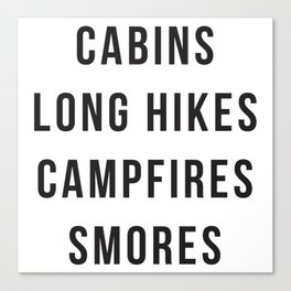 Cabins Long Hikes Campfires Smores Canvas Print
