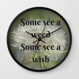 Some See a Weed Some See a Wish Wall Clock