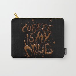 Coffee is my drug!! Carry-All Pouch