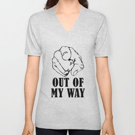 OUT OF MY WAY Unisex V-Neck