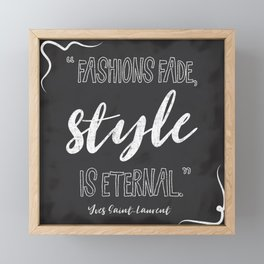 Fashions fade, style is eternal. Framed Mini Art Print