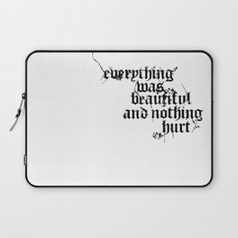 Nothing Hurt Laptop Sleeve