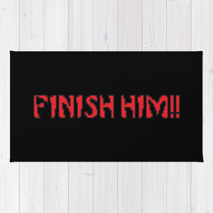 Finish Him Gaming Quote Rug By Tdq2 Society6