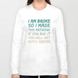 Good Karma Long Sleeve T-shirt