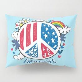 Imagine Love Imagine Peace Pillow Sham