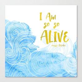 I am so so alive Canvas Print