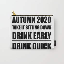 Autumn 2020 Take It Sitting Down Carry-All Pouch