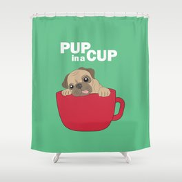 Pup in a Cup Shower Curtain
