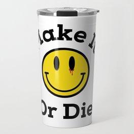 make it or die Travel Mug