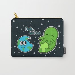 Dude... Not Cool Carry-All Pouch