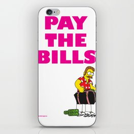 Pay The Bills  iPhone Skin