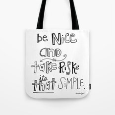Nice + Risks = Happiness  Tote Bag
