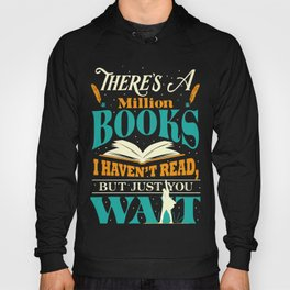 There's A Million Books I Haven't Read Just Wait - Hamilton Hoody