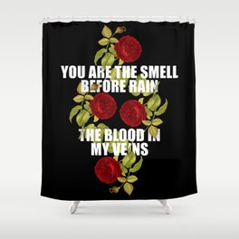 The Smell of Rain and Roses Shower Curtain