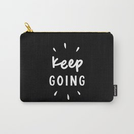 Keep Going black and white typography inspirational motivational home wall bedroom decor Carry-All Pouch