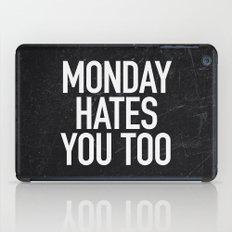 Monday Hates You Too iPad Case