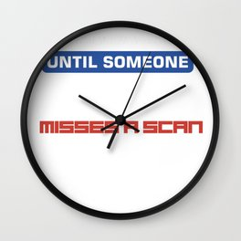it's all fun and games funny post misses a scan Wall Clock