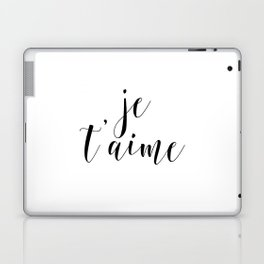 Je t'aime, Love Quote, French Quote, Inspirational Art, Anniversary Gift Laptop & iPad Skin