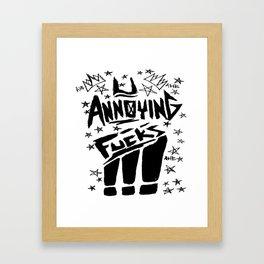 U Annoying Fucks Framed Art Print