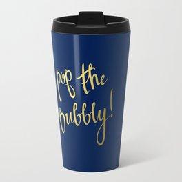 Pop The Bubbly! Travel Mug