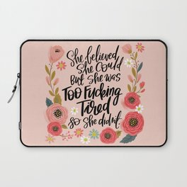 Pretty Swe*ry: She Believed She Could... Laptop Sleeve