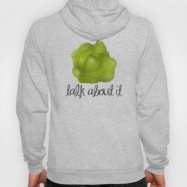 Lettuce Talk About It Hoody