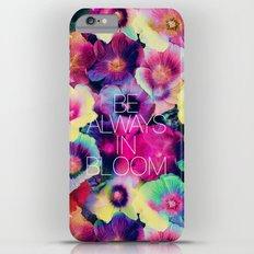 Be always in bloom iPhone 6 Plus Slim Case
