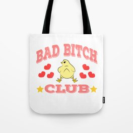 "Stay naughty but cute with this wonderful tee with text ""Bad Bitch Club"" Tote Bag"