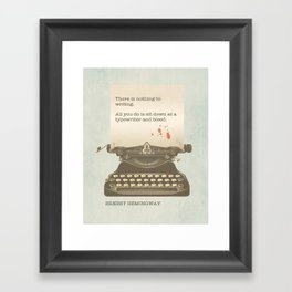 There is Nothing to Writing Framed Art Print