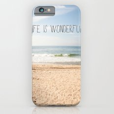 Life is Wonderful Slim Case iPhone 6s