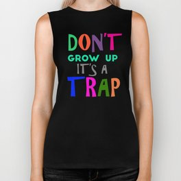 Don't Grow Up It's a Trap Biker Tank