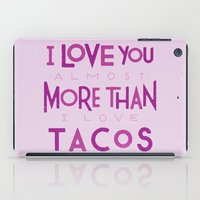 taco iPad Cases featuring Taco Valentine by Josh LaFayette