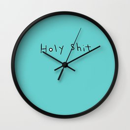 Holy Shit Wall Clock