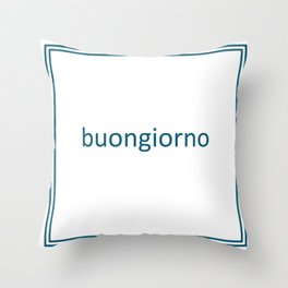 words: buongiorno Throw Pillow