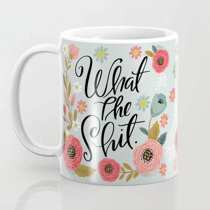 Pretty Sweary: What The Shit Coffee Mug