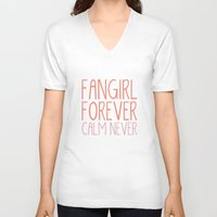 fangirl V-neck T-shirts featuring Fangirl Forever, Calm Never! by bookwormboutique