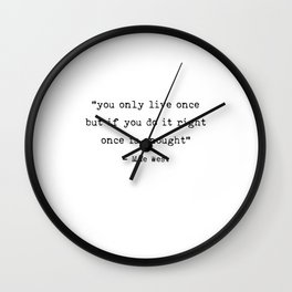 You only live once | Art Saying Quotes Wall Clock