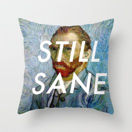 van Gogh is Still Sane Throw Pillow